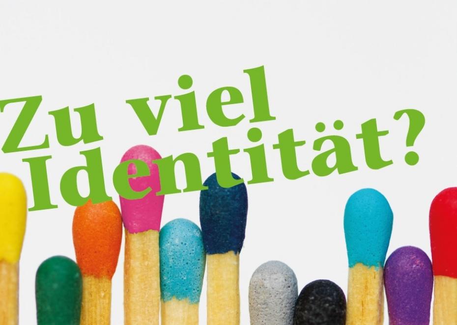 zu_viel_identitaet